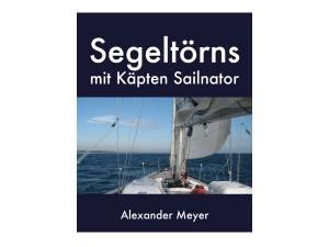 Buch & Ebook: Segeltörns mit Käpten Sailnator | Werbung