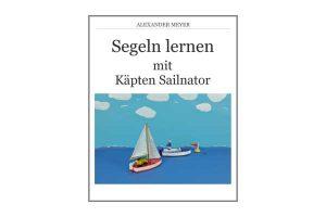 Buch & Ebook: Segeln lernen mit Käpten Sailnator | Werbung