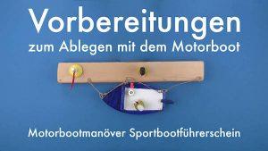 Vorbereitungen vor dem Ablegen | Motorbootmanöver Sportbootführerschein