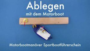 Ablegen mit dem Motorboot | Motorbootmanöver Sportbootführerschein