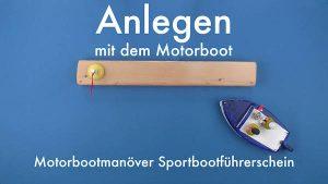 Anlegen mit dem Motorboot | Motorbootmanöver Sportbootführerschein