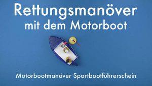 Rettungsmanöver mit dem Motorboot | Motorbootmanöver Sportbootführerschein