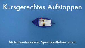 Kursgerechtes Aufstoppen | Motorbootmanöver Sportbootführerschein