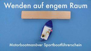 Wenden auf engem Raum | Motorbootmanöver Sportbootführerschein