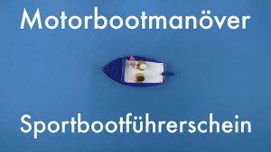 Motorbootmanöver für den Sportbootführerschein